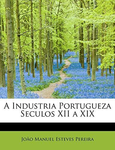 A Industria Portugueza Seculos XII a XIX: Esteves Pereira, João