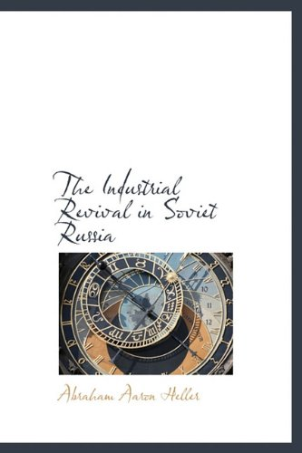 9781115601375: The Industrial Revival in Soviet Russia