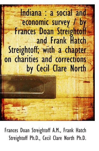 9781115602600: Indiana : a social and economic survey / by Frances Doan Streightoff and Frank Hatch Streightoff; wi