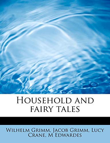 Household and Fairy Tales (Paperback): Wilhelm Grimm, Jacob