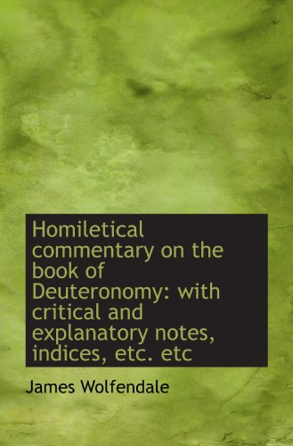 9781115610506: Homiletical commentary on the book of Deuteronomy: with critical and explanatory notes, indices, etc