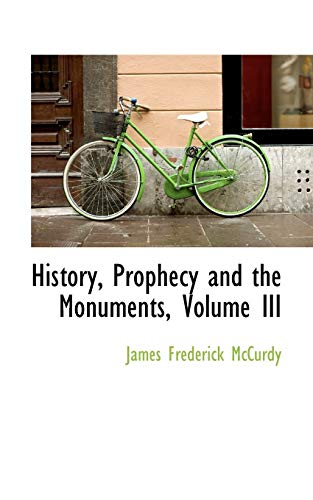 9781115612722: History, Prophecy and the Monuments, Volume III