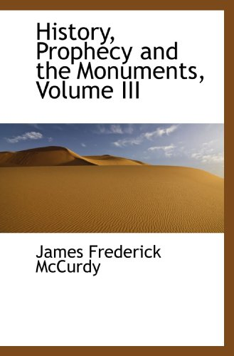 9781115612746: History, Prophecy and the Monuments, Volume III