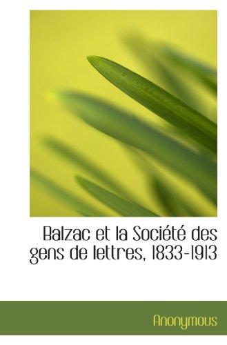 9781115613828: Balzac et la Société des gens de lettres, 1833-1913 (French Edition)