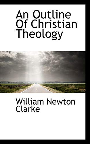 9781115618427: An Outline Of Christian Theology