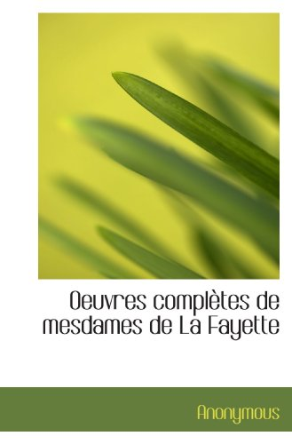 9781115620284: Oeuvres complètes de mesdames de La Fayette (French Edition)