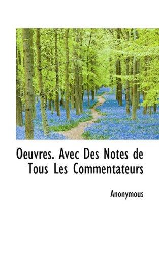 Oeuvres. Avec Des Notes de Tous Les Commentateurs (French Edition): Anonymous