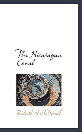 The Nicaragua Canal: Richard H McDonald