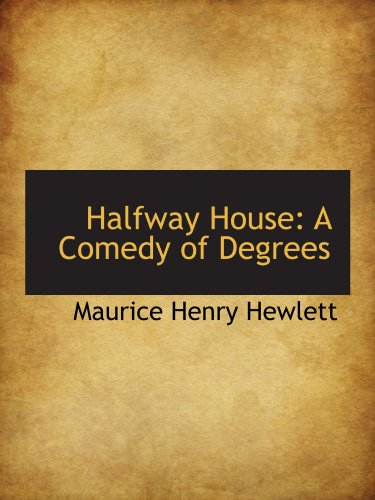 9781115622431: Halfway House: A Comedy of Degrees