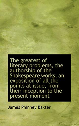 9781115622608: The Greatest of literary problems, the authorship of the Shakespeare works