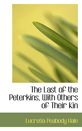 9781115636186: The Last of the Peterkins, With Others of Their Kin
