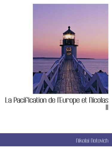 9781115638036: La Pacification de l'Europe et Nicolas II (French Edition)