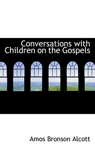 9781115646505: Conversations with Children on the Gospels
