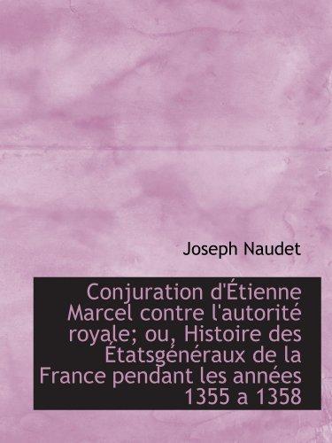 9781115649070: Conjuration d'Étienne Marcel contre l'autorité royale; ou, Histoire des Étatsgénéraux de la France p