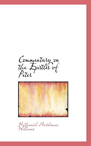 9781115653558: Commentary on the Epistles of Peter