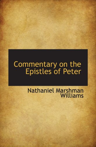 9781115653572: Commentary on the Epistles of Peter