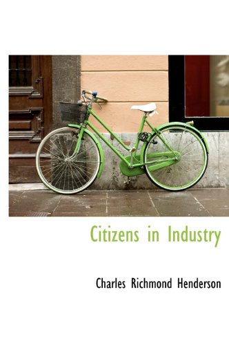9781115659604: Citizens in Industry