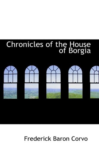 9781115664479: Chronicles of the House of Borgia