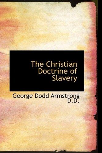 9781115666992: The Christian Doctrine of Slavery