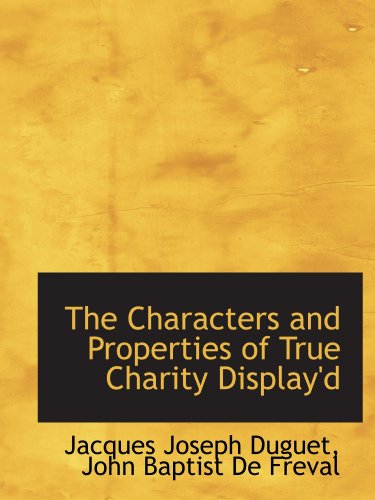 9781115668781: The Characters and Properties of True Charity Display'd