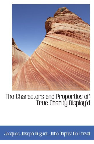 9781115668798: The Characters and Properties of True Charity Display'd