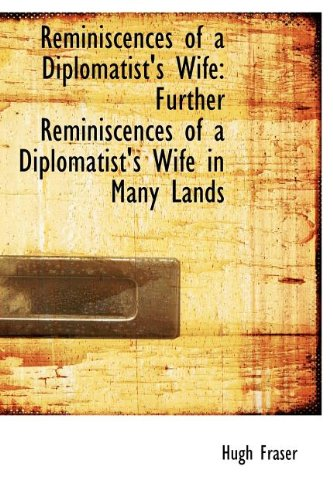 9781115677929: Reminiscences of a Diplomatist's Wife: Further Reminiscences of a Diplomatist's Wife in Many Lands