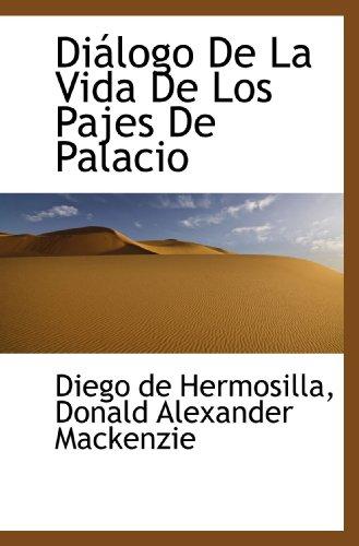 9781115678711: Diálogo De La Vida De Los Pajes De Palacio (Spanish Edition)
