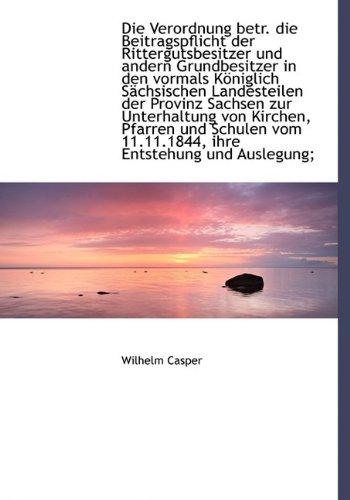 9781115679381: Die Verordnung Betr. Die Beitragspflicht Der Rittergutsbesitzer Und Andern Grundbesitzer in Den Vorm