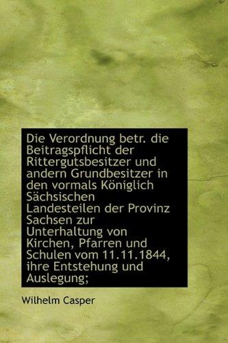 9781115679398: Die Verordnung Betr. Die Beitragspflicht Der Rittergutsbesitzer Und Andern Grundbesitzer in Den Vorm
