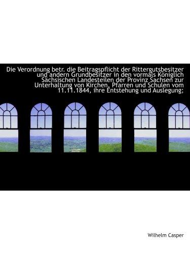 9781115679428: Die Verordnung betr. die Beitragspflicht der Rittergutsbesitzer und andern Grundbesitzer in den vorm
