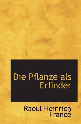 9781115680417: Die Pflanze als Erfinder (German Edition)