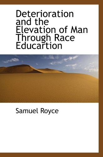 9781115686969: Deterioration and the Elevation of Man Through Race Educartion