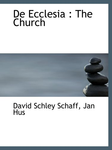De Ecclesia : The Church (Latin Edition): David Schley Schaff