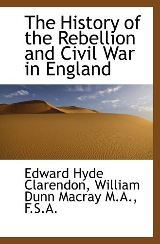 9781115696364: The History of the Rebellion and Civil War in England