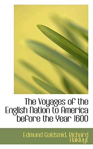 The Voyages of the English Nation to America before the Year 1600 (9781115697224) by Edmund Goldsmid; Richard Hakluyt