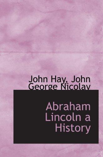 9781115699228: Abraham Lincoln a History