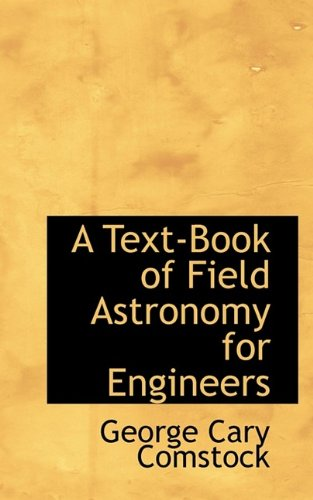 9781115700283: A Text-Book of Field Astronomy for Engineers