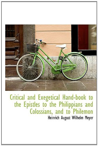 Critical and Exegetical Hand-book to the Epistles to the Philippians and Colossians, and to ...