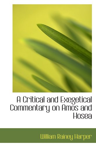 9781115701723: A Critical and Exegetical Commentary on Amos and Hosea