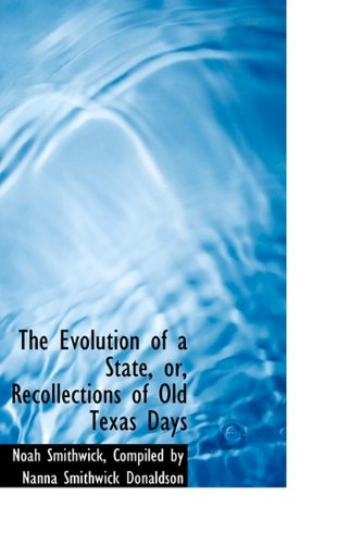 9781115708272: The Evolution of a State, or, Recollections of Old Texas Days