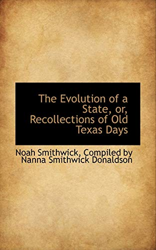 9781115708296: The Evolution of a State, or, Recollections of Old Texas Days