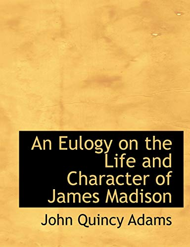 9781115710145: An Eulogy on the Life and Character of James Madison