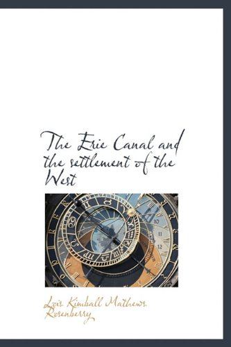 9781115716185: The Erie Canal and the settlement of the West