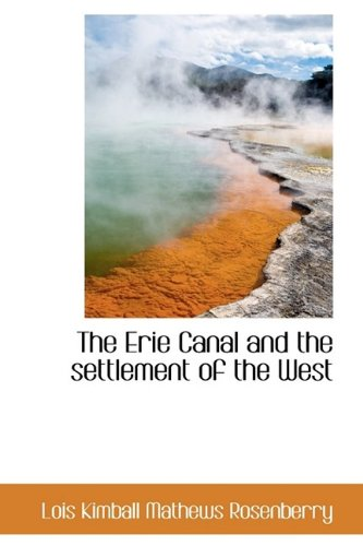 9781115716192: The Erie Canal and the Settlement of the West