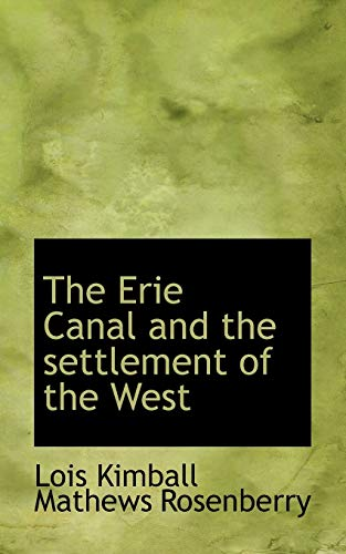 9781115716215: The Erie Canal and the settlement of the West