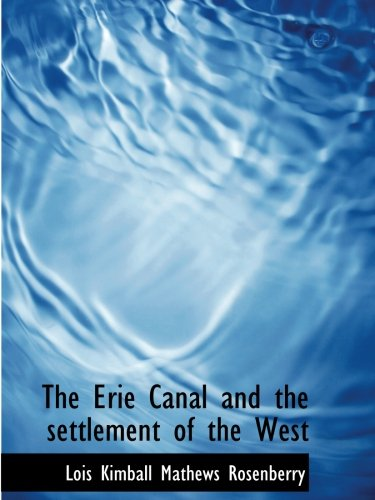 9781115716222: The Erie Canal and the settlement of the West