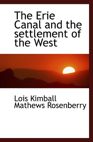 9781115716239: The Erie Canal and the settlement of the West