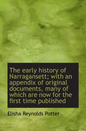 9781115730181: The early history of Narragansett; with an appendix of original documents, many of which are now for