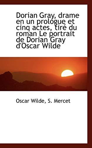 9781115733083: Dorian Gray, drame en un prologue et cinq actes, tiré du roman Le portrait de Dorian Gray d'Oscar Wi
