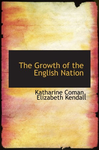 9781115737432: The Growth of the English Nation